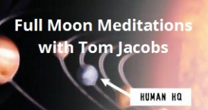 Full Moon Meditations with Tom Jacobs