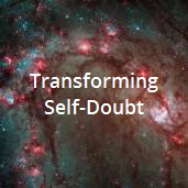 3 Transforming Self Doubt