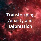 4 Transforming Anxiety and Depression