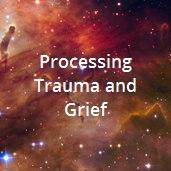 7 Processing Trauma and Grief