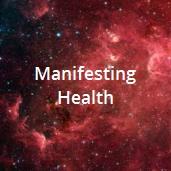 Manifesting Health