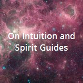 On Intuition and Spirit Guides