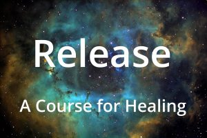 Release: A Course for Healing
